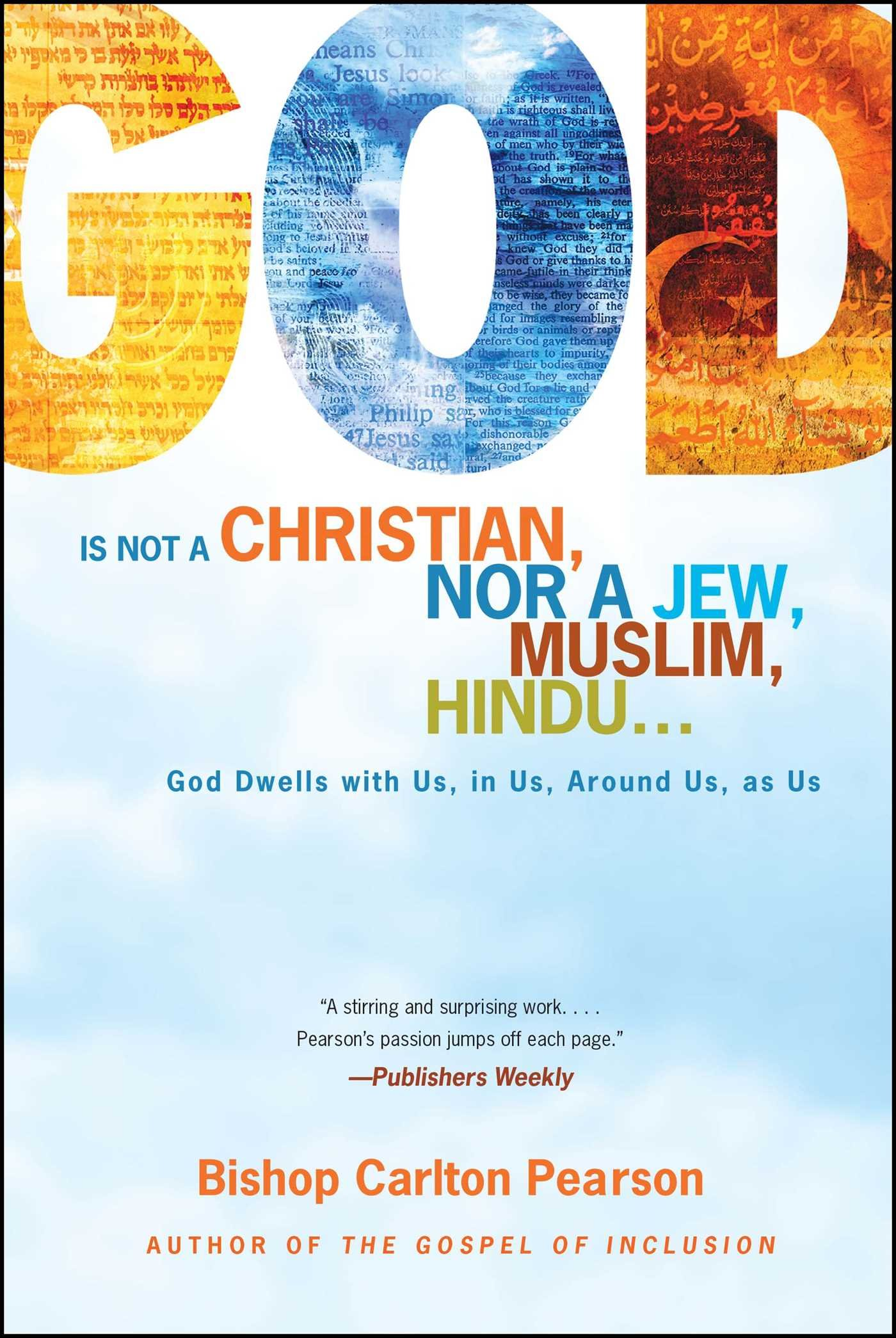 God Is Not a Christian Nor a Jew Muslim Hindu God Dwells with