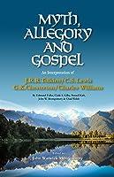 Myth Allegory And Gospel: An Interpretation Of