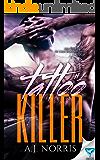 Tattoo Killer (A Tattoo Crimes Novel Book 1)