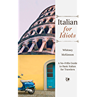 Italian for Idiots: A No-Frills Guide to Basic Italian for Travelers (English Edition)