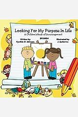 Looking For My Purpose In Life (Spanish): Libro de aliento para la poesía infantil (Spanish Edition) Paperback