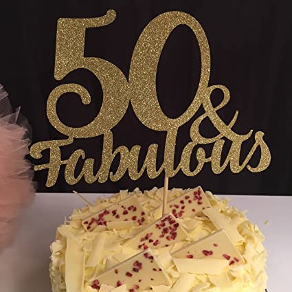 50 And Fabulous Cake Topper For Women Any Age Birthday Party Decorations 20th