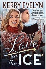 Love on the Ice: A Hockey Romance Novelette Kindle Edition