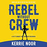 Rebel Without a Crew: Robots Are Here to Stay but Will They Get Paid? (Planet Hy Man, Book 3)