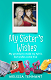 My Sister's Wishes: My Promise to Make my Twin's Last Wishes Come True