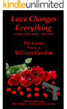 Love Changes Everything: A trilogy of love stories – with a twist
