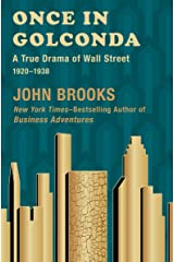 Once in Golconda: A True Drama of Wall Street, 1920–1938 Kindle Edition