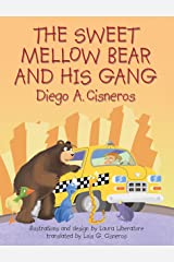 The Sweet Mellow Bear and His Gang Kindle Edition