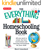 The Everything Homeschooling Book: All you need to create the best curriculum  and learning environment for your child (Everything®) (English Edition)