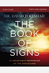 The Book of Signs Study Guide: 31 Undeniable Prophecies of the Apocalypse Kindle Edition