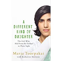 A Different Kind of Daughter: The Girl Who Hid From the Taliban in Plain Sight (Old Edition)