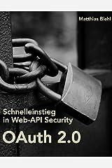 OAuth 2.0: Schnelleinstieg in Web-API Security (API University Series) (German Edition) Kindle Edition