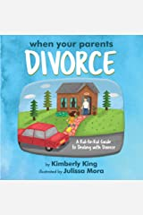 When Your Parents Divorce: A Kid-to-Kid Guide to Dealing with Divorce (kid-to-kid guides Book 2) Kindle Edition