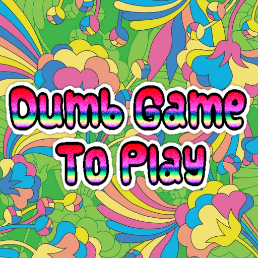 Dumb way to play game ()