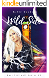 Wild Side: Book #1 Kari Stillwell Series