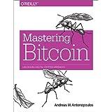 Mastering Bitcoin: Unlocking Digital Crypto-Currencies