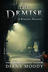 The Demise (The Braxton Mysteries Book 1) Kindle Edition