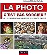 La photo, c'est pas sorcier! 68 leçons express pour réussir toutes vos photos
