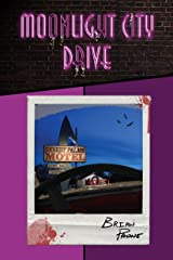 Moonlight City Drive: A Supernatural Crime-Noir Trilogy Kindle Edition