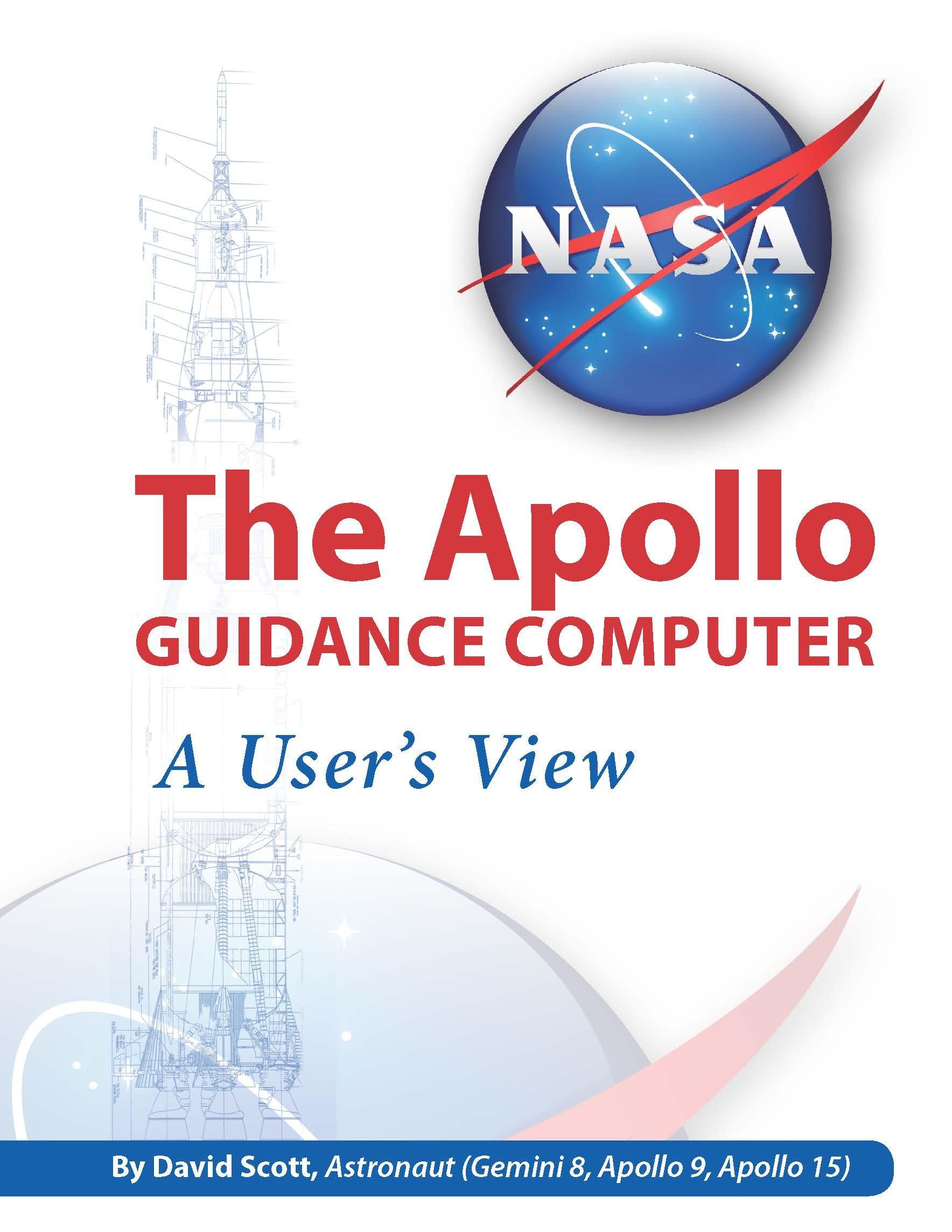 Apollo Guidance Computer A Users View David Scott Nasa Amazon The Books