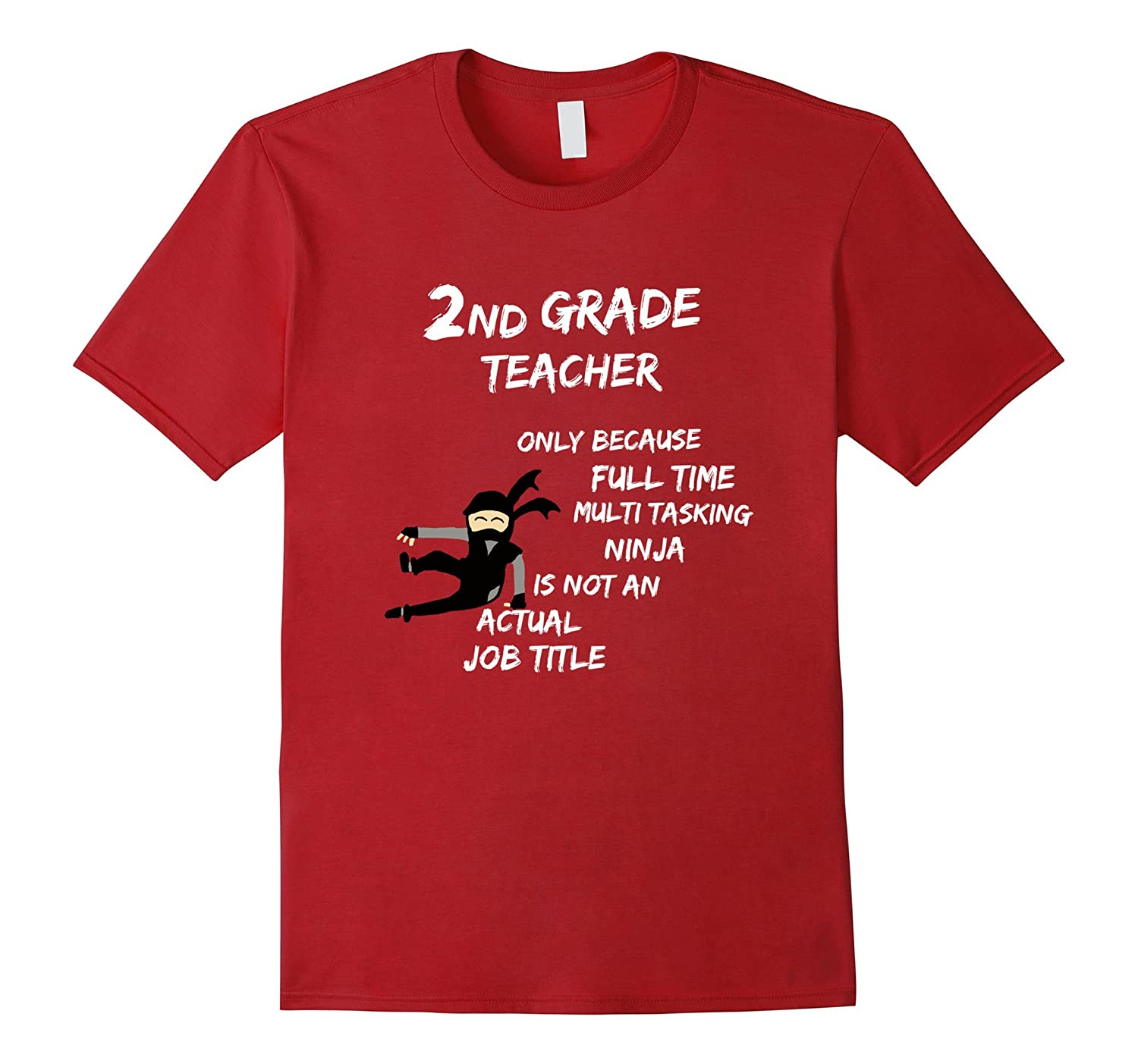 2nd Grade Teacher Because Multi Tasking Ninja T-Shirt-TD
