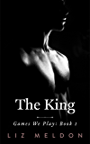 The King (Games We Play Book 2)