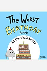 The Worst Birthday Book in the Whole Entire World: A funny and silly children's book for kids and parents about birthdays. (Entire World Books) Kindle Edition