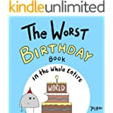 The Worst Birthday Book in the Whole Entire World: A fun and silly children's book for kids and adults about birthdays. (Enti
