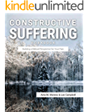 Constructive Suffering Workbook: Building a Biblical Perspective for Your Pain