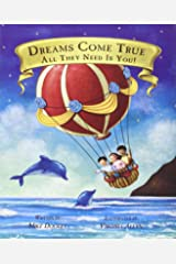 Dreams Come True... All They Need Is You! Hardcover