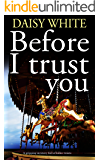 BEFORE I TRUST YOU a gripping mystery full of killer twists