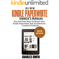 All New Kindle Paperwhite Owner's Manual: Fast and Easy Ways to Master Your Kindle Paperwhite and Troubleshoot Common Problems