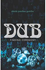 Dub: Finding Ceremony Kindle Edition