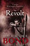 The Revolt: A Novel in Wycliffe's England