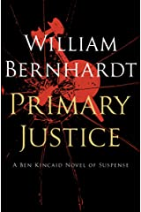 Primary Justice (Ben Kincaid series Book 1) Kindle Edition