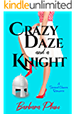 Crazy Daze and a Knight: A Second Chance Romantic Comedy