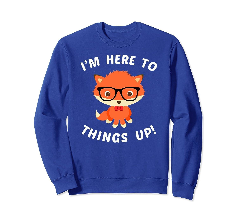 Funny Fox Sweatshirt, Im Here To Fox Things Up Apparel-alottee gift