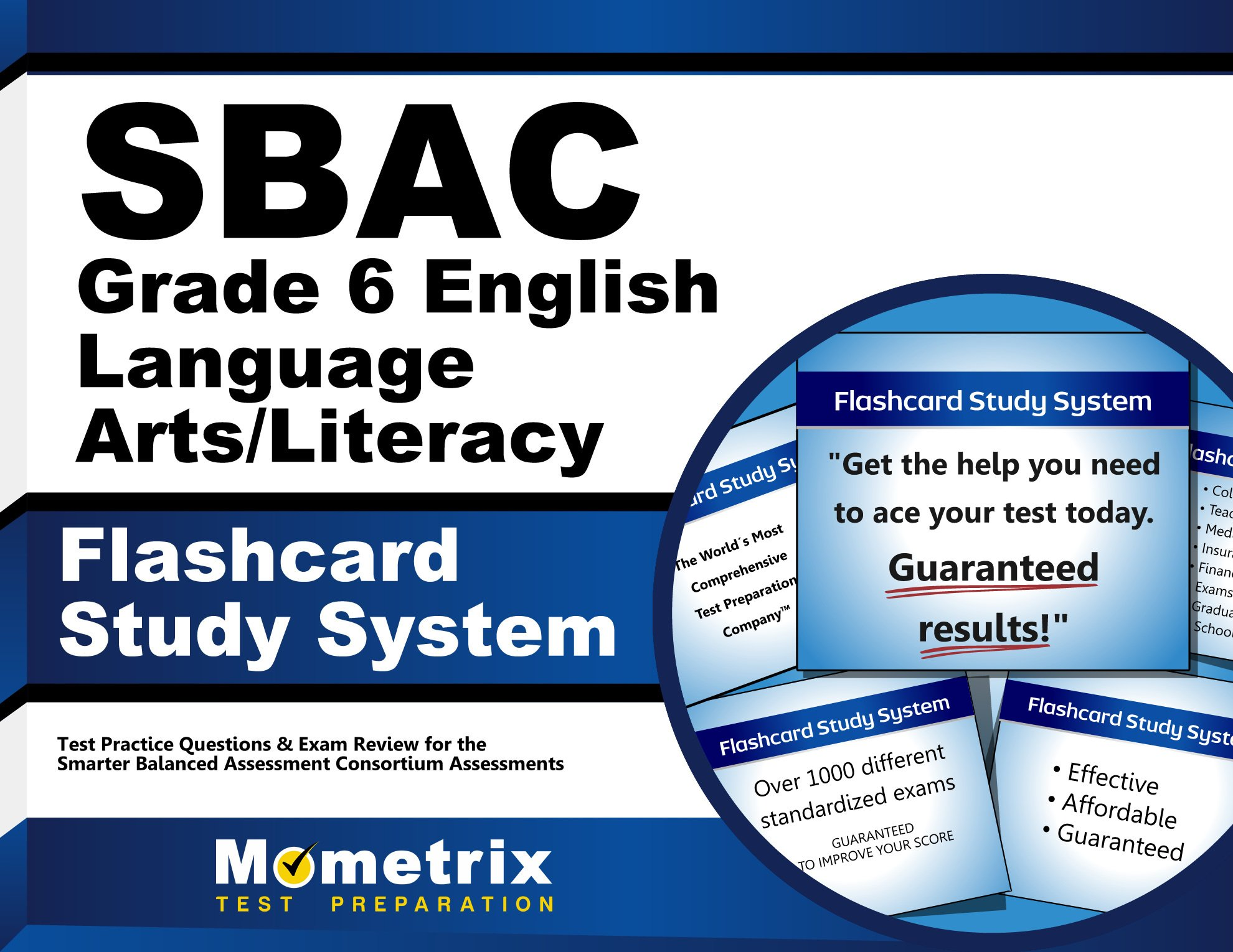 SBAC Grade 6 English Language Arts/Literacy Flashcard Study System: SBAC Test Practice Questions & Exam Review for the Smarter Balanced Assessment Consortium Assessments (Cards) by Mometrix Media LLC