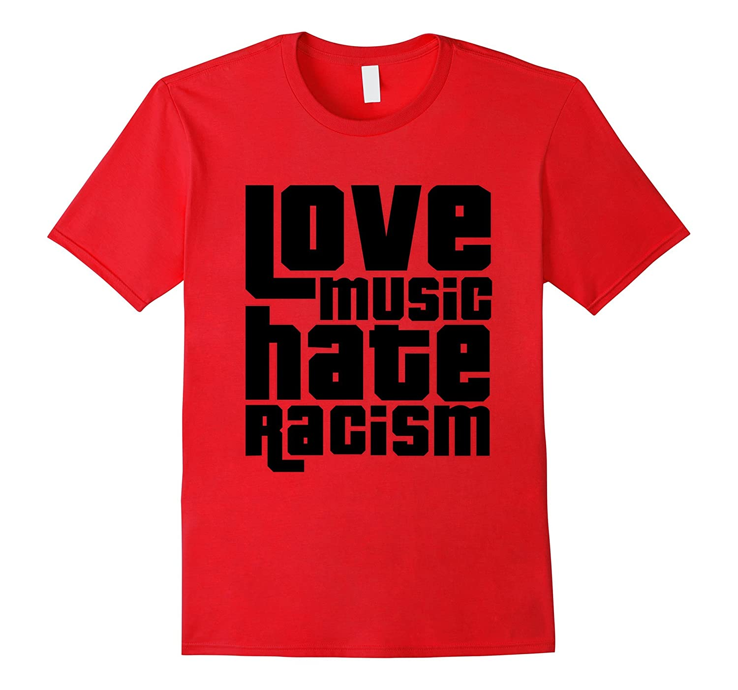 Love music hate racism t shirt-TD