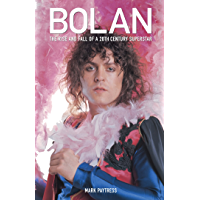 Marc Bolan: The Rise And Fall Of A 20th Century Superstar