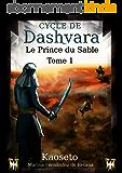 Le Prince du Sable (Cycle de Dashvara t. 1)