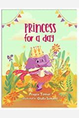 Princess for a Day: A Children's book about Kindness Kindle Edition