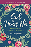God Hears Her: 365 Devotions for Women by Women
