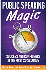 Public Speaking Magic: Success and Confidence in the First 20 Seconds Kindle Edition