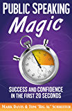 Public Speaking Magic: Success and Confidence in the First 20 Seconds