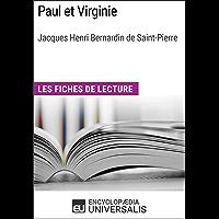 Paul et Virginie de Bernardin de Saint-Pierre: Les Fiches de lecture d'Universalis (French Edition)