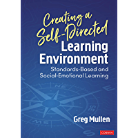 Creating a Self-Directed Learning Environment: Standards-Based and Social-Emotional Learning (English Edition)