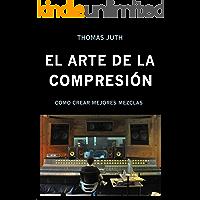 EL ARTE DE LA COMPRESIÓN