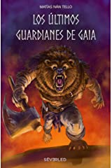 Los últimos guardianes de Gaia (Spanish Edition) Kindle Edition