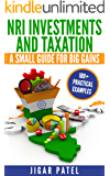 NRI Investments and Taxation: A Small Guide for Big Gains